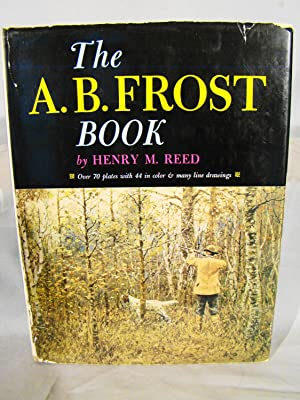 The A. B. Frost Book. John R. Schoonover?s copy signed.