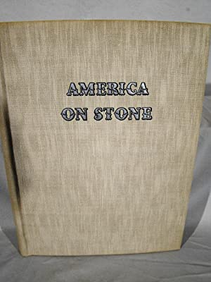 America on Stone. The Other Printmakers to the American People A Chronicle of American Lithograph...