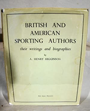 British and American Sporting Authors Their Writings and Biographies with a Bibliography by Sidne...