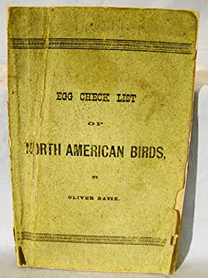 AN EGG CHECK LIST OF NORTH AMERICAN BIRDS, GIVING ACCURATE DESCRIPTIONS OF THE COLOR AND SIZE OF ...