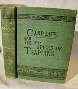Camp Life in the Woods and the Tricks of Trapping and Trap Making.
