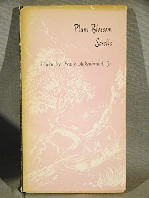 Plum Blossom Scrolls. Haiku. Limited edition of 500 copies signed by the autAnkenbrand, Frank Jr....