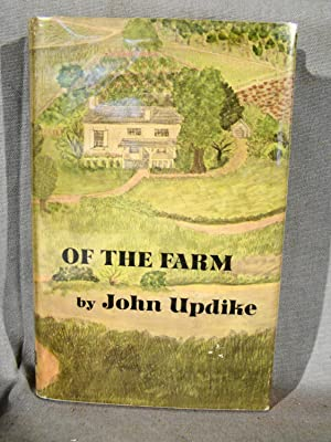 Of the Farm. First edition in dust jacket signed by Updike.