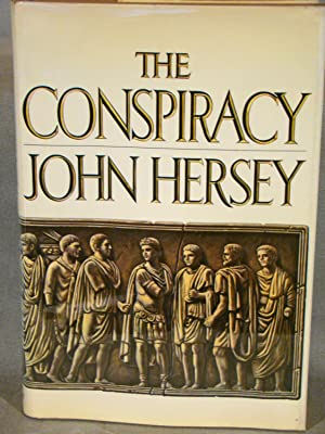 The Conspiracy. First edition in dust jacket signed by Hersey.