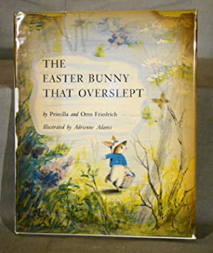The Easter Bunny That Overslept. First edition, first printing in first dust jacket.