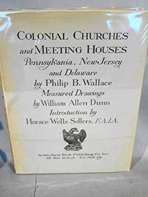 Colonial Churches and Meeting Houses, Pennsylvania, New Jersey, and Delaware.