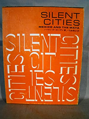 Silent Cities: Mexico and the Maya.