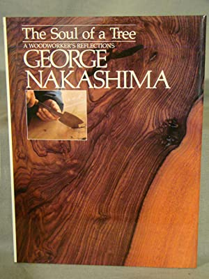 Soul of a Tree: A Woodworker's Reflections Fine first edition in dust jacket signed by Nakashima.