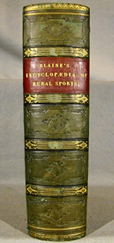 An Encyclopaedia of Rural Sports; or, A Complete Account, Historical, Practical, and Descriptive,...