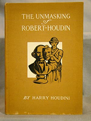 The Unmasking of Robert-Houdin. First edition signed by Harry Houdini.