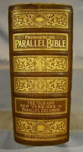 Holy Bible. Containing The King James And The Revised Versions Of The Old And New Testaments. Sel...