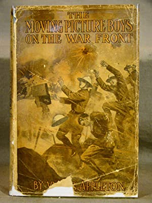 The Moving Picture Boys On the War Front. First edition in dust jacket, 1918.