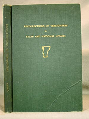 Recollections of Vermonters in State and National Affairs. Association copy of the first edition,...