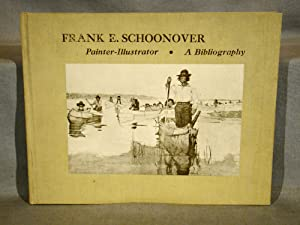 Frank E. Schoonover, Painter-Illustrator: A Bibliography. One of only 50 copies only signed by Fr...