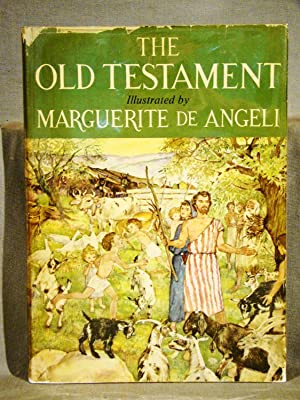 The Old Testament Arranged and Illustrated by Marguerite de Angel First edition in dust jacket si...