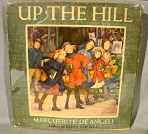 Up the Hill. First edition in dust jacket signed & inscribed by de Angeli.