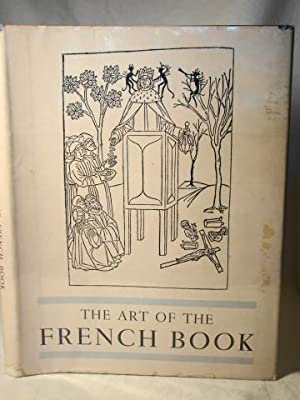 The Art of the French Book From Early Manuscripts to the Present Time.