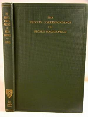 The Private Correspondence of Nicolo Machiavelli. By the Cuban ambassador with his inscribed card.