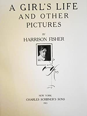 A Girl's Life And Other Pictures By Harrison Fisher.: Fisher, Harrison.