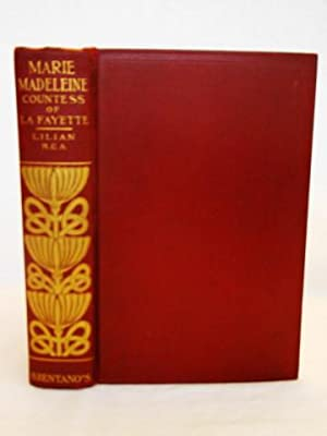 THE LIFE AND TIMES OF MARIE MADELEINE COUNTESS OF LA FAYETTE.