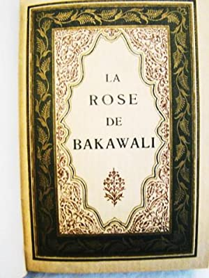 La Rose de Bakawali. Full blind decorated