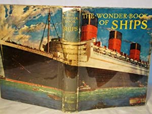 THE WONDER BOOK OF SHIPS. In scarce color pictorial dust jacket.: Golding, Harry, editor.