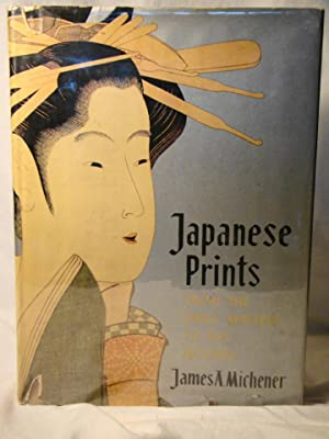 Japanese Prints from the Early Masters to the Modern. First printing in dust jacket.