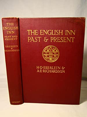 The English Inn Past & Present. a Review of Its History & Social Life.