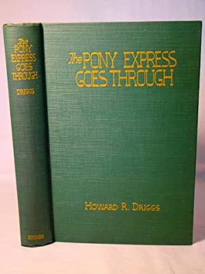 The Pony Express Goes Through. An American Saga Told By Its Heroes.