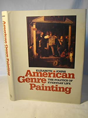 American Genre Painting. The Politics of Everyday Life.