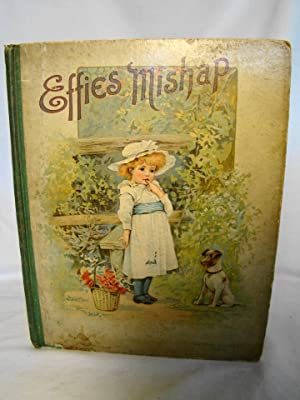 Effie's Mishap. Charming Stories For Little Folks.
