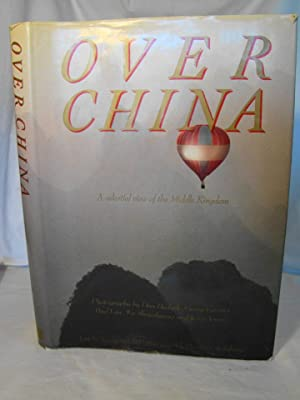 Over China. A Celestial View of the Middle Kingdom.