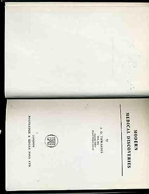 Modern Medical Discoveries: Thwaites, J.G.