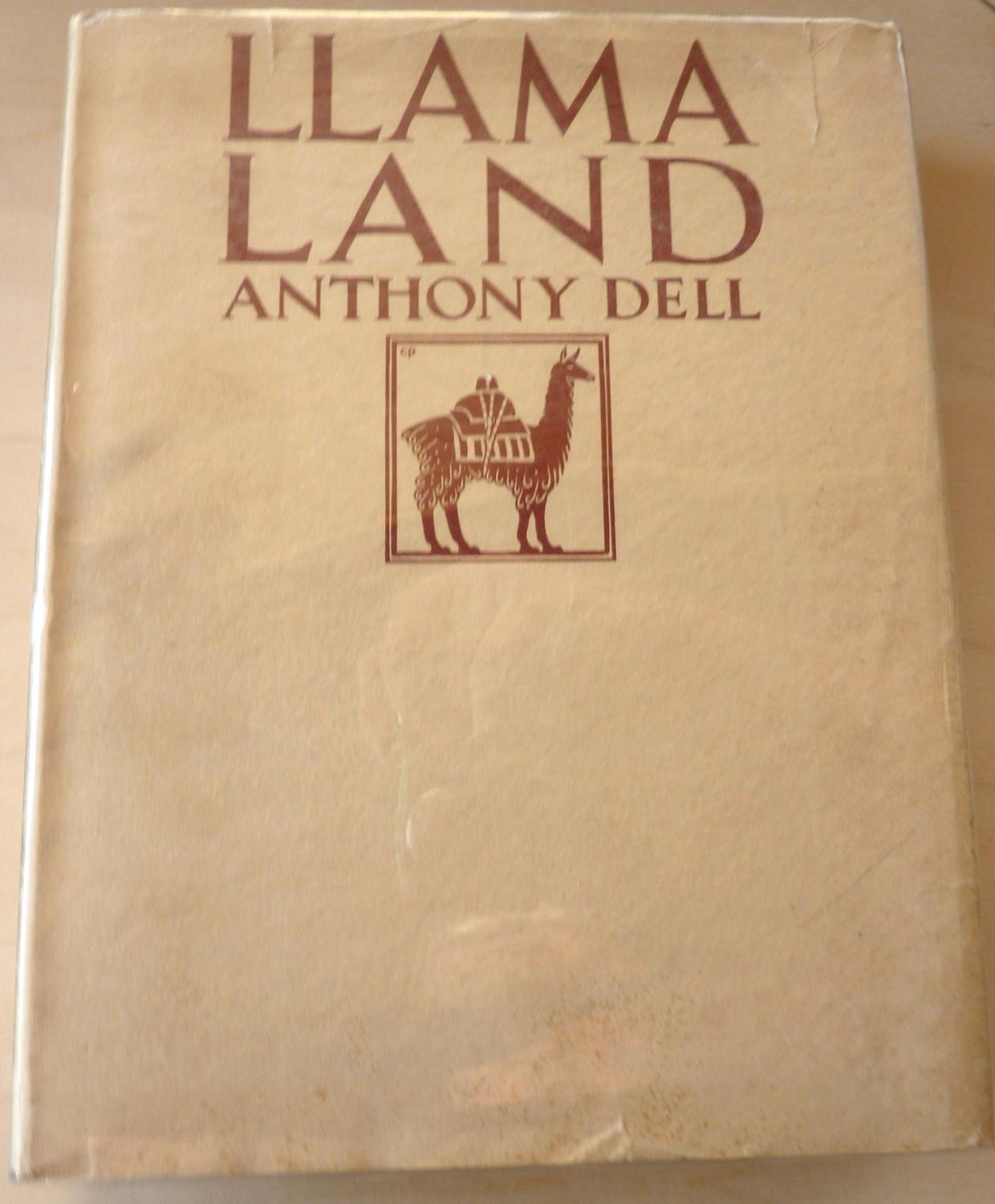 Llama Land Dell, Anthony Llama Land by Anthony Dell. First edition in dust jacket. Publisher: George H. Doran, New York, (1927). Dust jacket is in very good condition. Some to