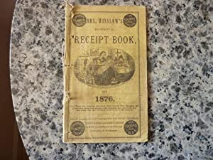 Mrs. Winslow's Domestic Receipt Book for 1876