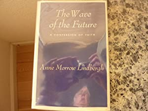 The Wave of the Future: Lindbergh, Anne Morrow