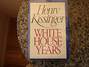 White House Years: Kissinger, Henry