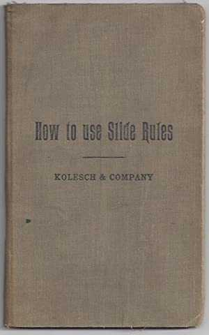 How to Use Slide Rules Second Revised: Petri-Palmedo, D.