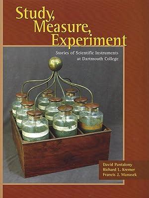 Study, Measure, Experiment: Stories of Scientific Instruments: Pantalony, David;Manasek, Francis