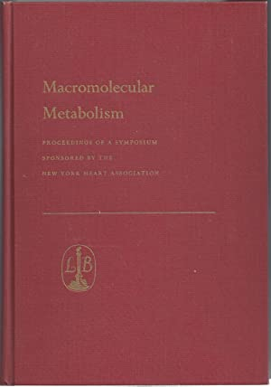Macromolecular Metabolism Proceedings of a Symposium Sponsored by the New York Heart Association