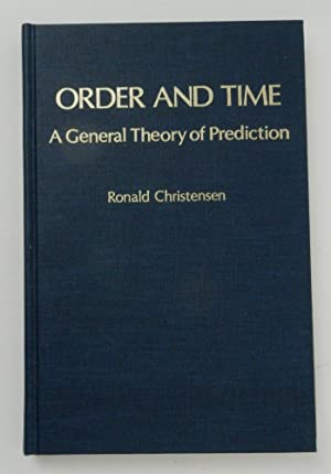 Order and Time a General Theory of Prediction