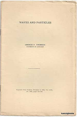 Waves and Particles [ IN Science, The Weekly Journal of Devoted to the Advancement of Science ]