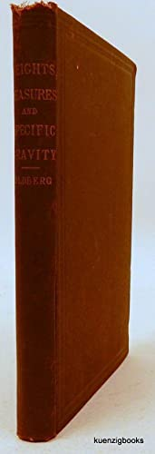 A Manual of Weights, Measures, and Specific Gravity. including . with Rules and Tables