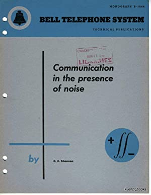 Communication in the Presence of Noise. Bell Telephone System Technical Publications, Monograph B...