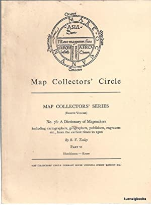 Map Collectors' Series (Eighth Volume), No 78: A Dictionary of Mapmakers, including cartographers...