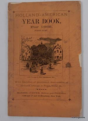Holland-American year book, for 1888. First Part. With sketches of prominent descendants of Holla...