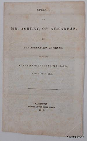 Speech of Mr. Ashley, of Arkansas, on the annexation of Texas : delivered in the Senate of the Un...