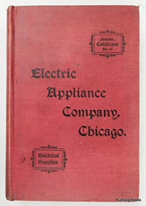 Catalogue Number Twelve : Electrical Appliance Company : Electrical Supplies : Electric Light and...