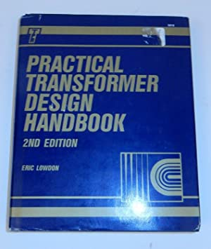 Practical Transformer Design Handbook 2nd edition: Lowdon, Eric
