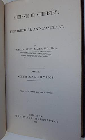 Elements of Chemistry : Theoretical and Practical. Part I Chemical Physics . From the third Londo...